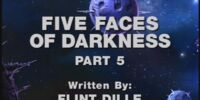 Five Faces of Darkness, Part 5