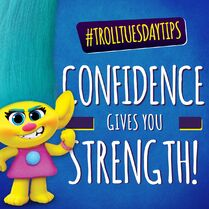 Troll Tuesday Tips - Confidence gives you Strength