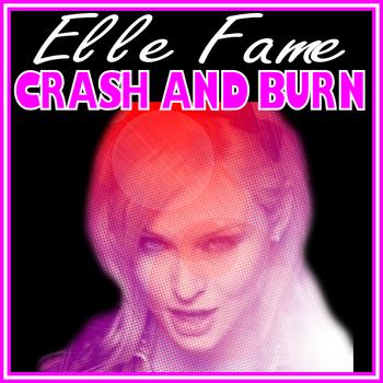 ElleFame-CrashandBurn-1