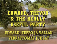 Edward,TrevorandtheReallyUsefulPartyFinnishtitlecard