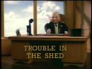 TroubleintheShed1998UStitlecard