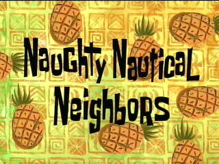 File:Naughty Nautical Neighbors title.jpg