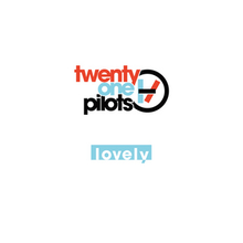File:Lovely TwentyOnePilots cover.png