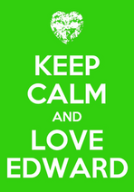 Keep-Calm-and-Love-Edward