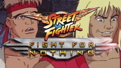 Street Fighter Fight For Nothing