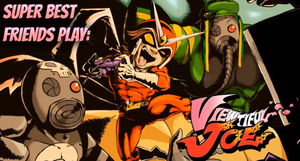 Super Best Friends Play Viewtiful Joe Title Card
