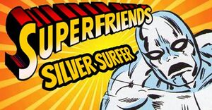 Superfriends Silver Surfer