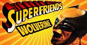 Superfriends Wolverine Origins