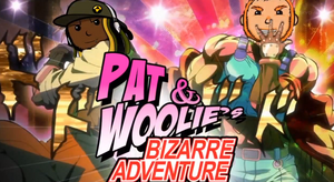 Pat and Woolie's Bizarre Adventure