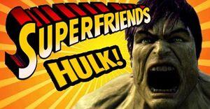 Superfriends Hulk