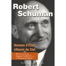 Robert schuman homme d etat citoyen du ciel