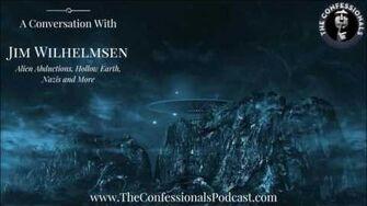 The Confessionals - Episode 21 Jim Wilhelmsen Talks Alien Abductions, Hollow Earth & More