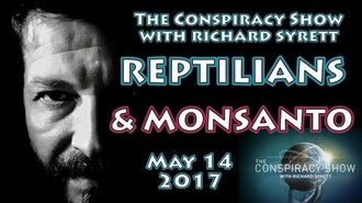 Reptilians & March Against Monsanto; hosted by Richard Syrett (May 14, 2017)