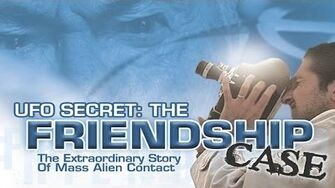 UFO SECRET - THE FRIENDSHIP CASE - FEATURE FILM