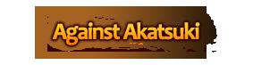 Against Akatsuki