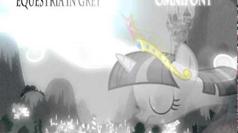 Omnipony - Equestria in Grey