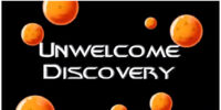 Unwelcome Discovery
