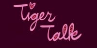 Tiger Talk