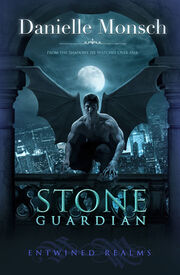 Stone Guardian (Entwined Realms -1) by Danielle Monsch
