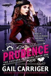 Prudence (The Custard Protocol -1) by Gail Carriger