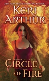 Circle of Fire (Damask Circle -1) by Keri Arthur