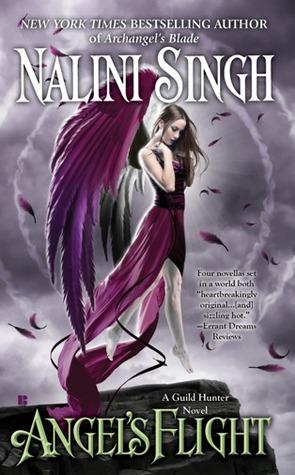 Angels' Flight (Guild Hunter 0.4, 0.5, 0.6, 3.5) by Nalini Singh