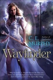 Wayfinder (Worldwalker Duology -2) by C.E. Murphy