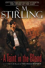 A Taint in the Blood (Shadowspawn -1) by S.M. Stirling