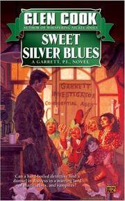 Sweet Silver Blues (Garrett Files -1) by Glen Cook