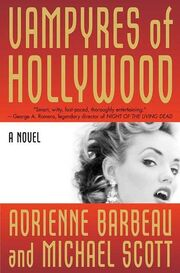 Vampyres of Hollywood (Vampyres of Hollywood -1) by Adrienne Barbeau HC
