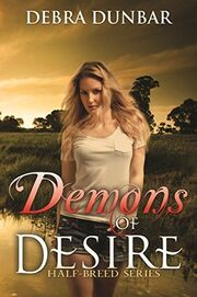Demons of Desire (Half-Breed -1) by Debra Dunbar