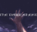 THE DARK AHEAD