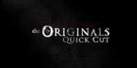 The Originals: Quick Cut