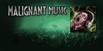 Malignant Music Ad1
