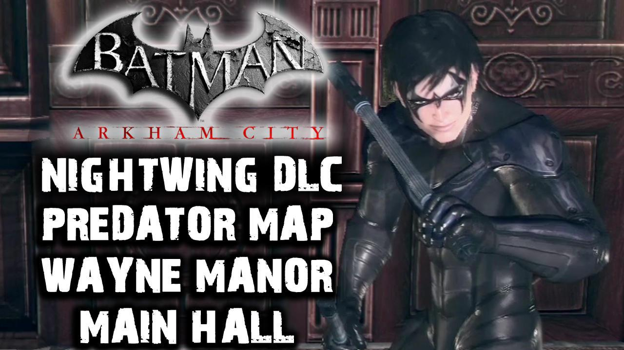 Batman Arkham City - Nightwing DLC - Wayne Manor Main Hall (Predator)