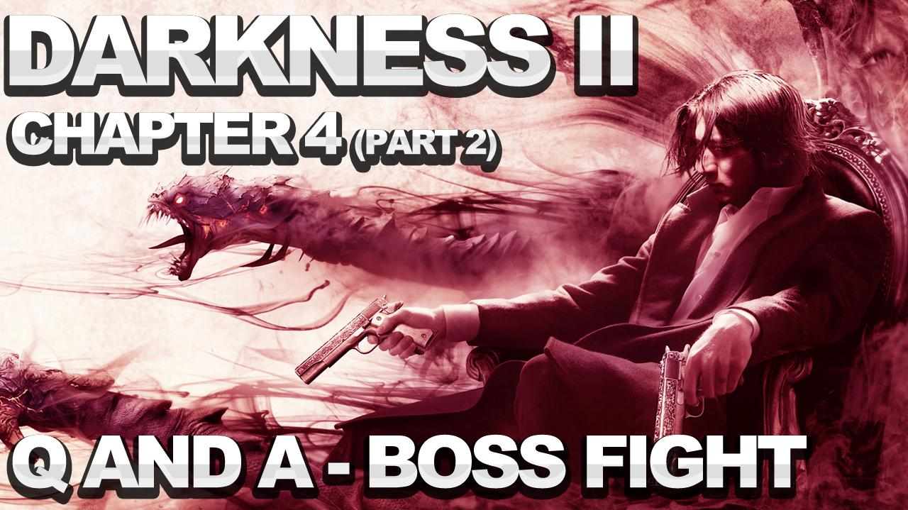 The Darkness 2 Walkthrough - Chapter 4 Q and A (Part 2) - Swifty Boss Fight