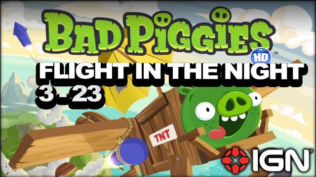 Bad Piggies Flight in the Night Level 3-23 3-Star Walkthrough