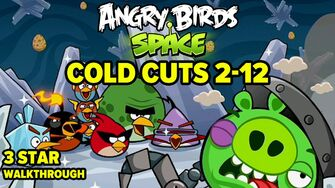 Angry Birds Space Cold Cuts Level 2-12 3-Star Walkthrough