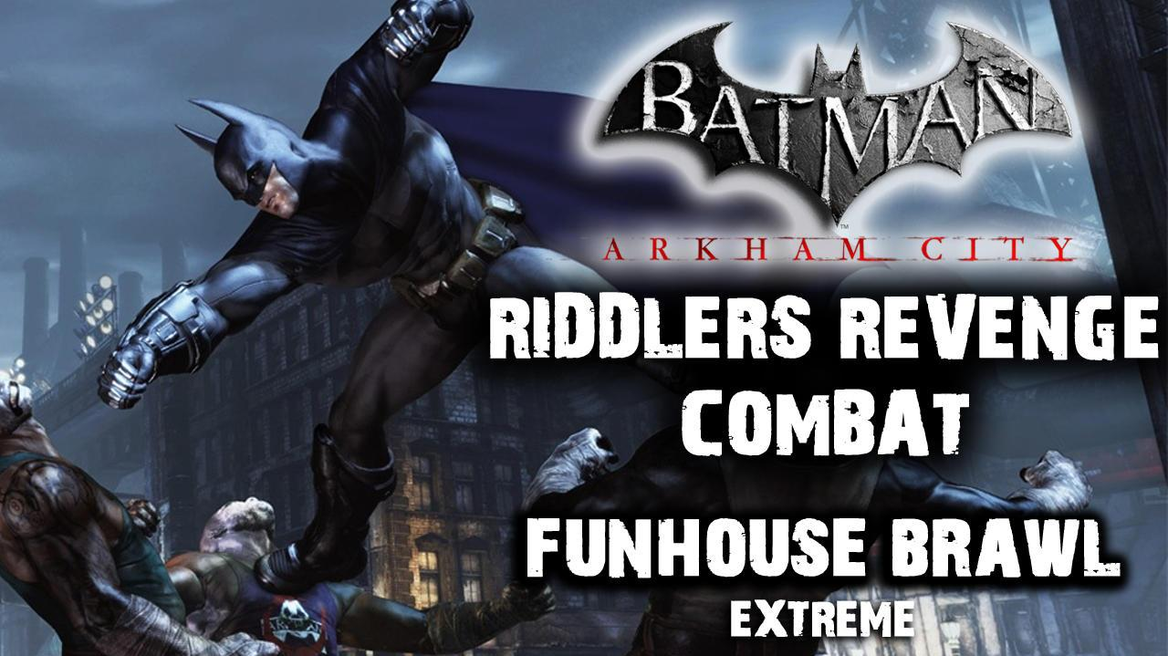 Batman Arkham City - Riddler's Revenge Funhouse Brawl Extreme (Combat Map)
