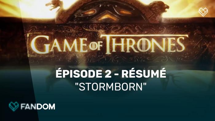 "Game of Thrones Recap-Video - Season 7 Episode 2 ""Stormborn"" (French)"