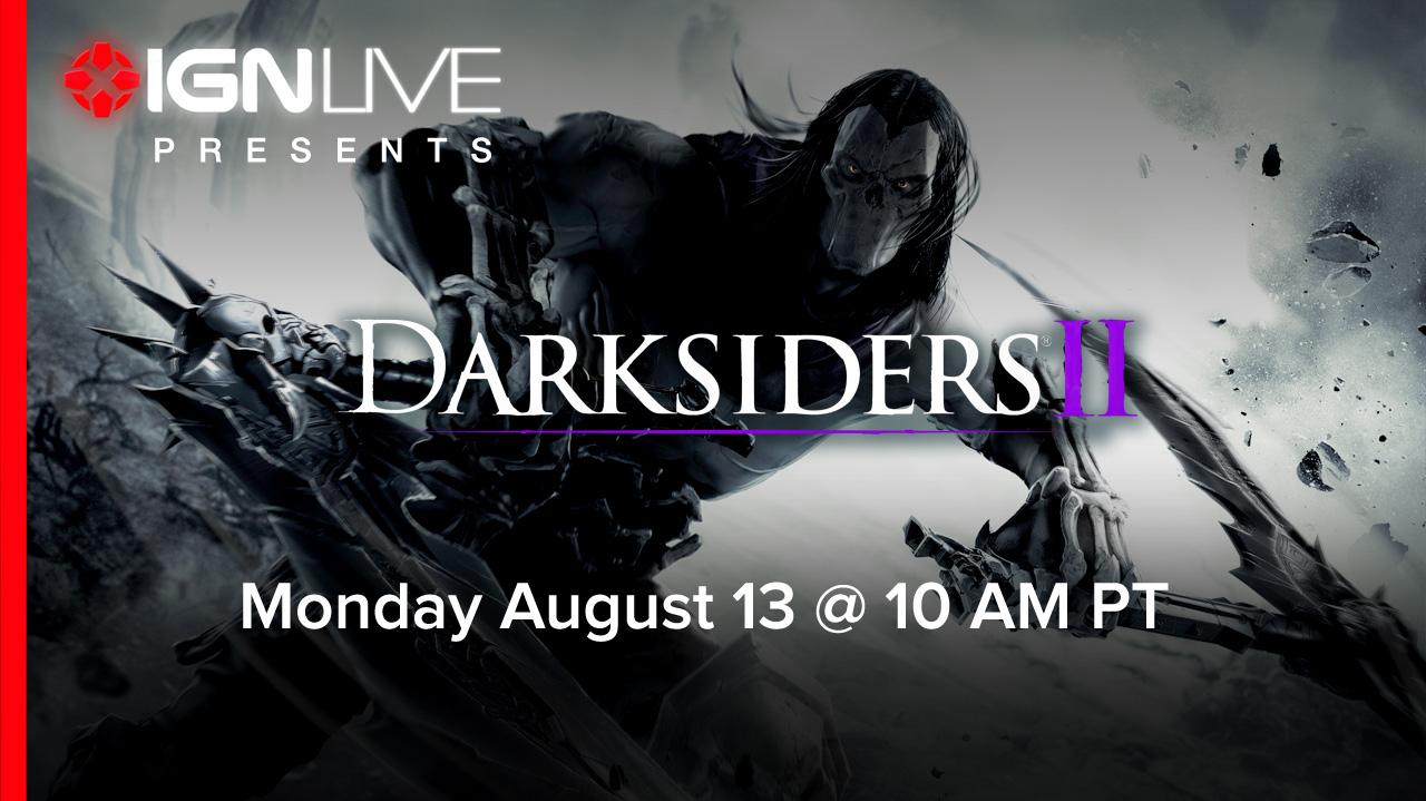 IGN Live Presents Darksiders II