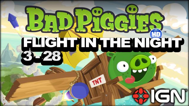 Bad Piggies Flight in the Night Level 3-28 3-Star Walkthrough