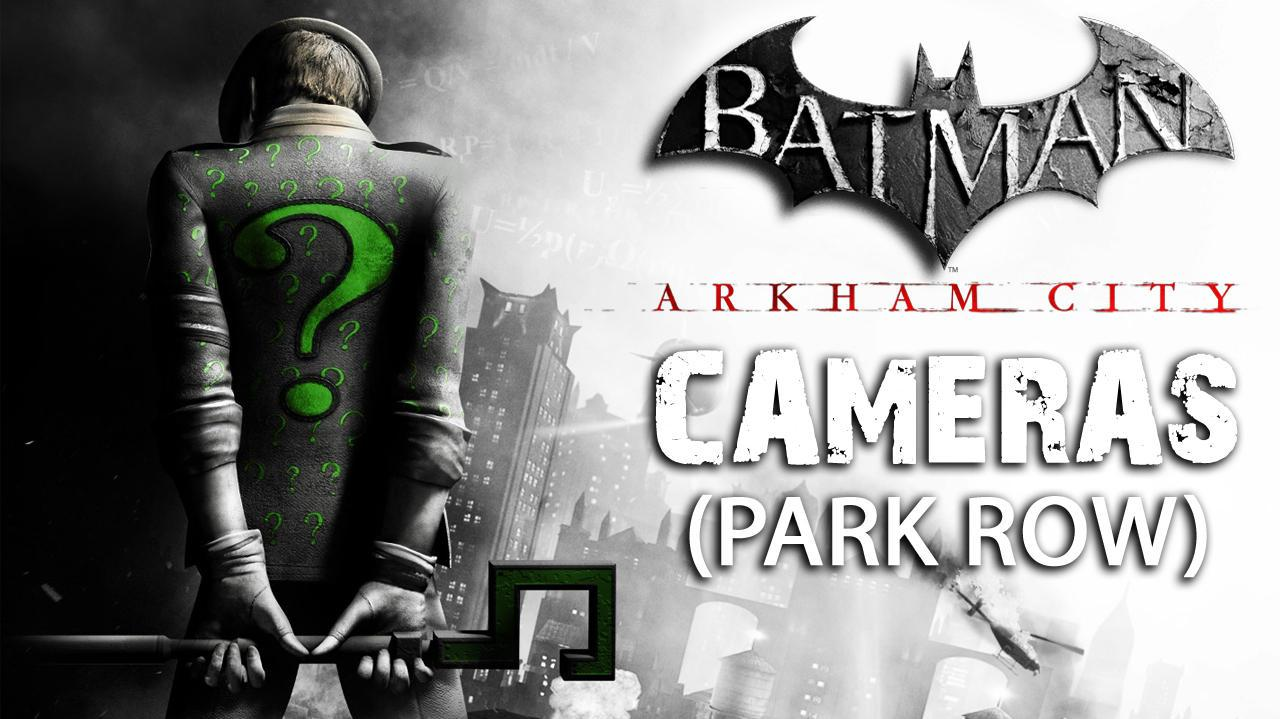 Batman Arkham City - Park Row Cameras