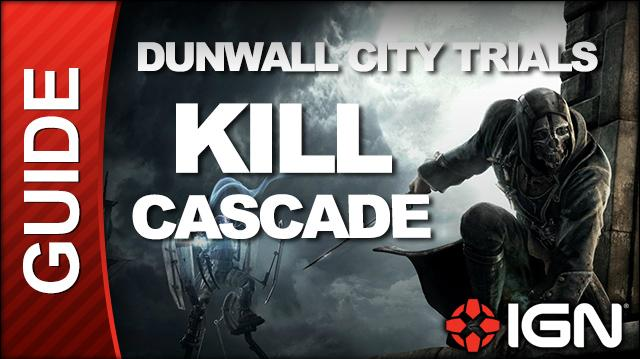 Dishonored Dunwall City Trials Challenge Guide - Kill Cascade
