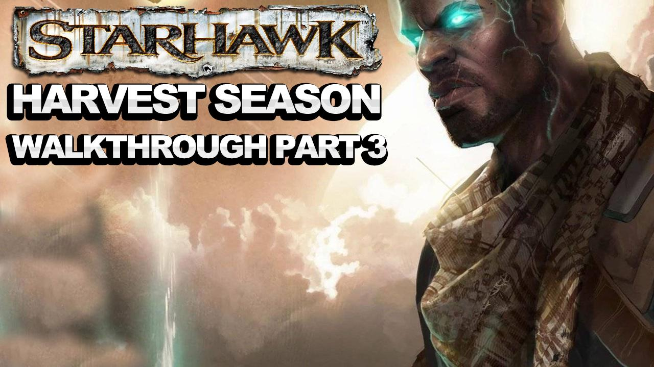 Starhawk - Harvest Season - Walkthrough Part 3