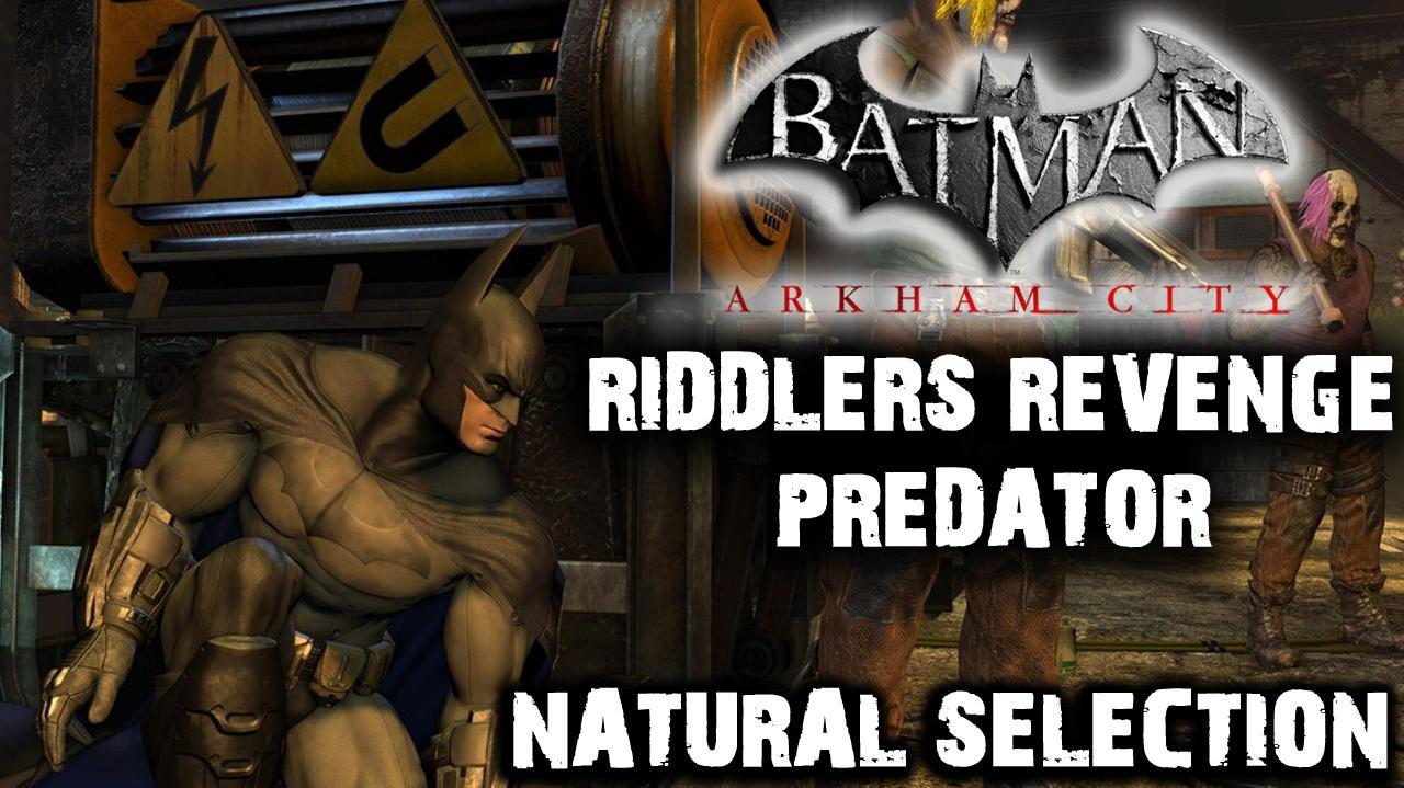 Batman Arkham City - Riddler's Revenge Natural Selection (Predator Map)