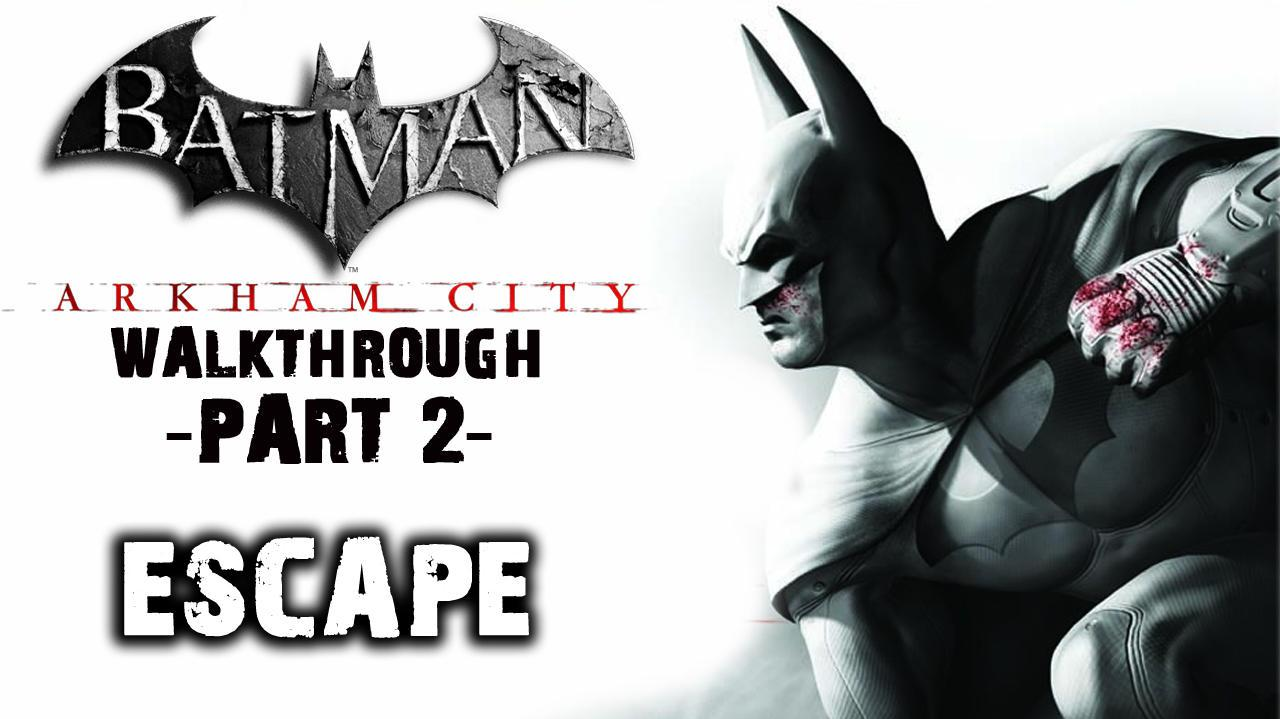 Batman Arkham City - Escape to the Batsuit - Walkthrough (Part 2)