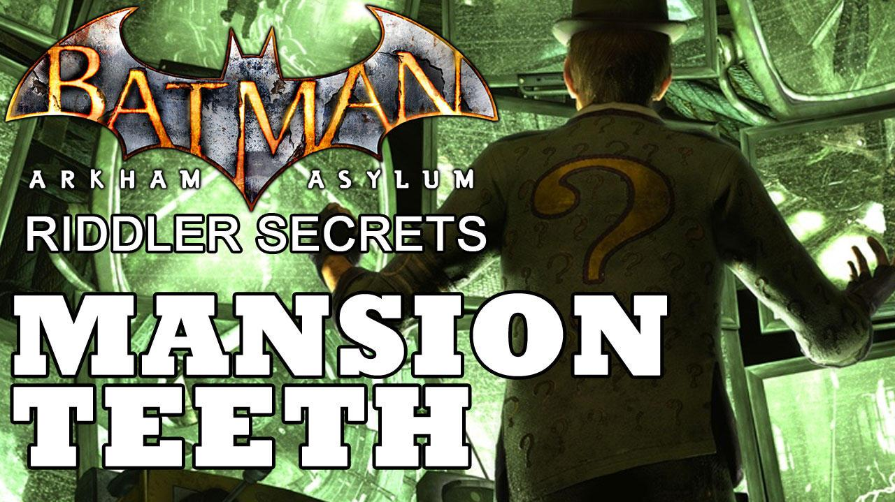 Batman Arkham Asylum Arkham Mansion Joker Teeth Locations