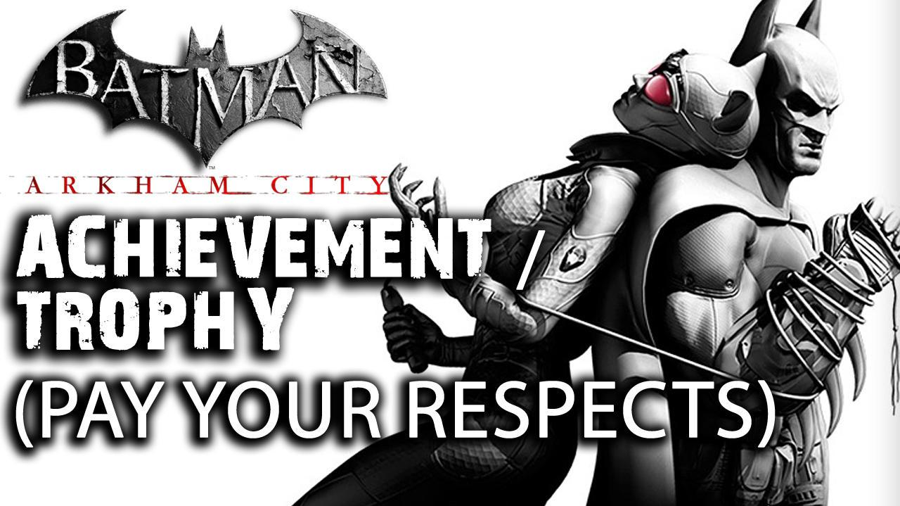 Batman Arkham City - Pay Your Respects Achievement Trophy
