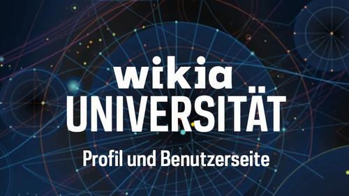 Wikia Universität - Profil und Benutzerseite